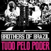 Tudo pelo Poder by Brothers of Brazil