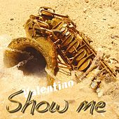 Show Me by Valentino (Latin)