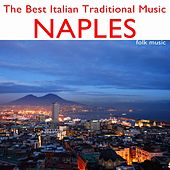 The Best Italian Traditional Music: Naples (Folk Music) by Various Artists