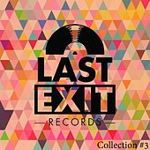 Last Exit Collection #3 by Various Artists