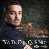 Ya Te Dije Que No by Erik Estrada