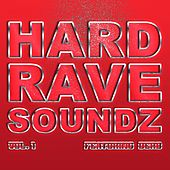 Hard Rave Soundz, Vol. 1 by Various Artists