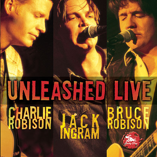 Unleashed Live by Charlie Robison