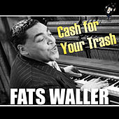 Cash for Your Trash by Fats Waller