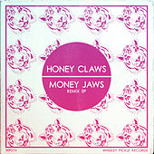 Money Jaws Remix EP by Honey Claws
