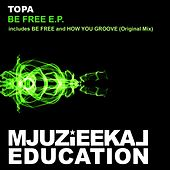 Be Free - Single by Topa