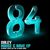 House & Rave - Single by Daley