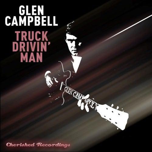 Truck Drivin' Man by Glen Campbell