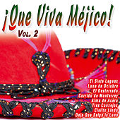 ¡Que Viva Méjico!  Vol. 2 by Various Artists