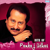 Hits of Pankaj Udhas by Various Artists