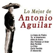 Lo Mejor de Antonio Aguilar by Antonio Aguilar