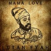 Mama Love by Lutan Fyah