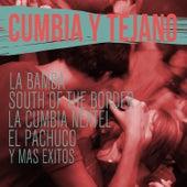 Cumbia y Tejano: La Bamba, South Of The Border, La Cumbia Nextel, El Pachuco, Y Mas Exitos by Various Artists