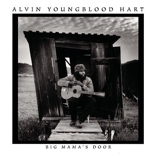 Big Mama's Door von Alvin Youngblood Hart