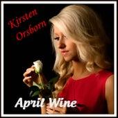 April Wine by Kirsten Orsborn