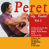 ¡Hip, Hip, Rumba! Peret - Vol. 2 by Peret
