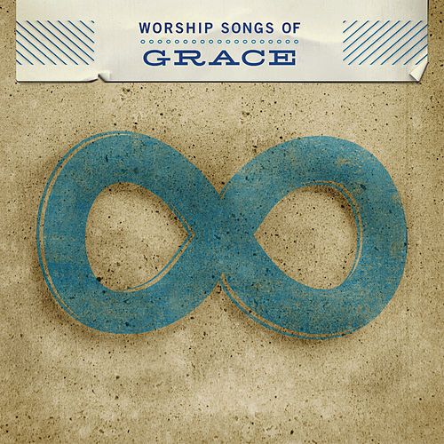 Worship Songs of Grace by Various Artists