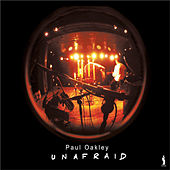 Unafraid (Live) by Paul Oakley