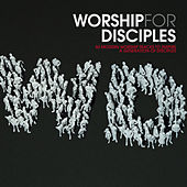 Worship For Disciples by Various Artists