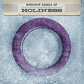 Worship Songs of Holiness by Various Artists