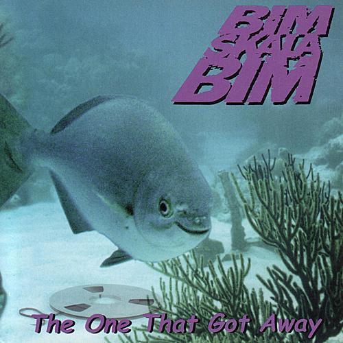 The One That Got Away by Bim Skala Bim