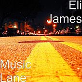 Music Lane by Eli James