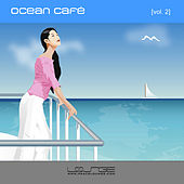 Ocean Café Vol. 2 by Various Artists