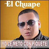 Yo Le Meto Con Piquete by El Chuape