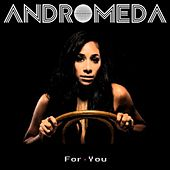 For You by Andromeda