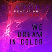 We Dream In Color - Single by Starship