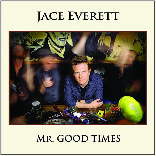 Mr. Good Times by Jace Everett