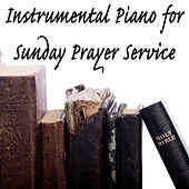 Instrumental Piano for Sunday Prayer Service by The O'Neill Brothers Group