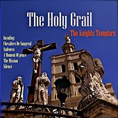 The Holy Grail & Knights Templars by Various Artists