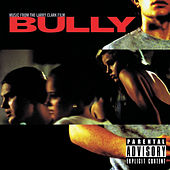 Bully (Music from the Larry Clark Film) [Digitally Remastered] by Various Artists