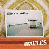 When I'm Alone by The Rifles