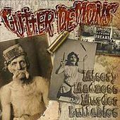 Misery Madness and Murder Lullabies by Gutter Demons