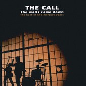 The Walls Came Down: The Best Of The Mercury Years von The Call