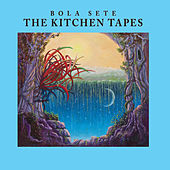 The Kitchen Tapes by Bola Sete