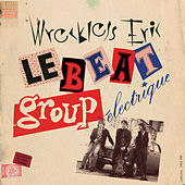 Le Beat Group Electrique von Wreckless Eric