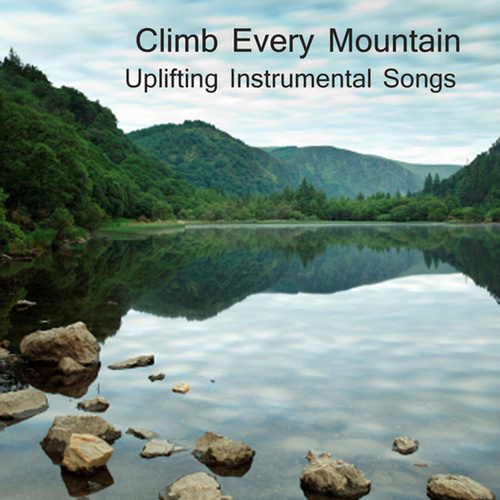 Climb Every Mountain: Uplifting Instrumental Songs by The O'Neill Brothers Group