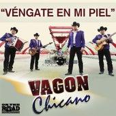 Vengate En Mi Piel by Vagon Chicano