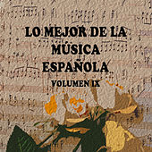 Lo Mejor de la Música Española Vol. IX by Various Artists