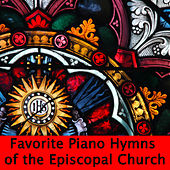 Favorite Piano Hymns of the Episcopal Church by The O'Neill Brothers Group