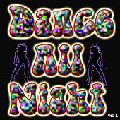 Dance All Night, Vol. 2 by Various Artists