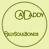 Cat Daddy - Single by Billy Soul Bonds