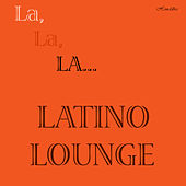 La, La, LA... LATINO LOUNGE by Various Artists