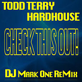 Check This Out! (DJ Mark One Remix) by Hardhouse