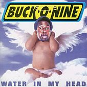 Water In My Head by Buck-O-Nine