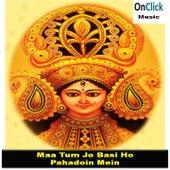 Maa Tum Jo Basi Ho Pahadoin Mein (Devotional Maa Bhavani Album) by Various Artists