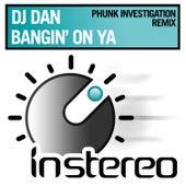 Bangin' on Ya by DJ Dan